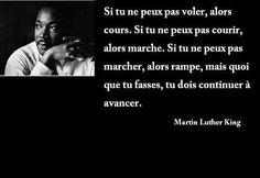 """Si tu ne peux pas voler, alors cours. Si..."" Martin Luther King <3"