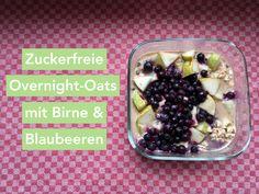 Zuckerfreie Overnight-Oats mit Birne und Blaubeeren