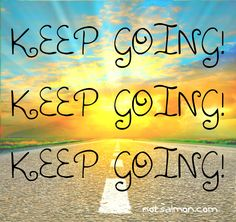 keeping going;)