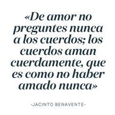 #LoveratoryQuotes Jacinto Benavente