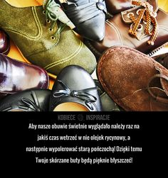 Jak sprawić, żeby nasze obuwie świetnie wyglądało? Life Guide, Kids And Parenting, Oxford Shoes, Dress Shoes, Lace Up, Cleaning, Boots, Inspiration, Fashion