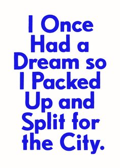 I Once had a Dream so I Packed Up and SPlit for the City | YOURS MADLY