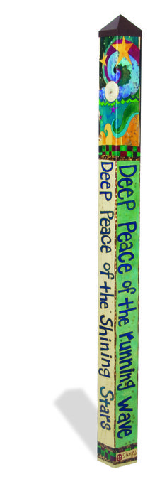 "Peace Pole Designs | deep peace"" 6' peace pole"