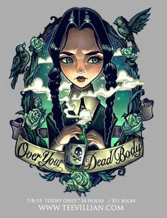 """Over Your Dead Body"" Wednesday Addams by Tim Shumate (telegrafixs on DeviantArt) Más"