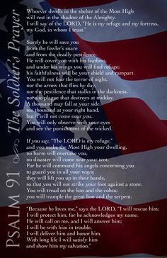 Soldiers Prayer, Psalm I know these verses by heart, I pray them daily. Not only for my Soldier but all those who are serving in the US Military, their families and those who are getting ready to serve and their familes Military Mom, Army Mom, Army Life, Army Girlfriend, Soldiers Prayer, Toy Soldiers, Shadow Of The Almighty, Marine Mom, Marine Corps