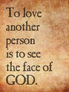 And remeber the truth that once was spoken: to love another person is to see the face of God -Les Miserables by patrica Great Quotes, Quotes To Live By, Me Quotes, Inspirational Quotes, Famous Quotes, Wisdom Quotes, Les Miserables, Sound Of Music, English Frases