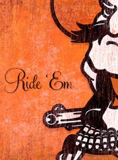 """Pistol Pete's Ride 'Em Okstate, now in an 18""""x24"""" size; only one available"""