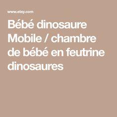 Bébé dinosaure Mobile / chambre de bébé en feutrine dinosaures