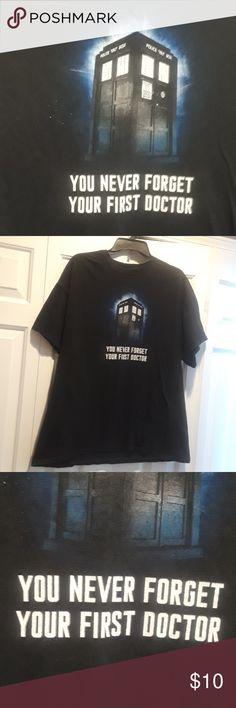 Doctor Who shirt A doctor who shirt that says you never forget your first dr. For the tv series Doctor Who. Will fit a man or woman. Black cotton t-shirt. Fits like a large ripple junction Shirts Tees - Short Sleeve