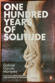 100 Years of Solitude by Gabriel García Márquez.