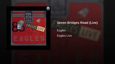 Seven Bridges Road (Live) - YouTube
