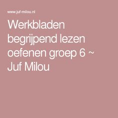 Werkbladen begrijpend lezen oefenen groep 6 ~ Juf Milou Kids Education, Pre School, Kids Learning, Spelling, Homeschool, Language, Classroom, Teacher, Reading