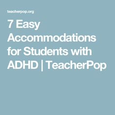 7 Easy Accommodations for Students with ADHD   TeacherPop