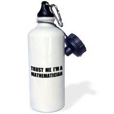 3dRose Trust me Im a Mathematician - math humor - funny mathematics job gift, Sports Water Bottle, 21oz