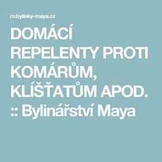 DOMÁCÍ REPELENTY PROTI KOMÁRŮM, KLÍŠŤATŮM APOD. :: Bylinářství Maya