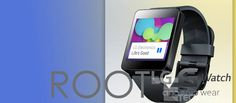 How To #Root #LGGWatch on #AndroidWear