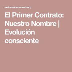 El Primer Contrato: Nuestro Nombre | Evolución consciente