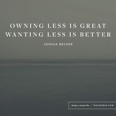 less is more, simplicity, simple living Quotes To Live By, Me Quotes, Motivational Quotes, Inspirational Quotes, Wisdom Quotes, Yoga Quotes, Minimalism Blog, Image Citation, Simple Living