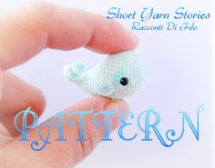 Franny the Micro Amigurumi Whale PATTERN / Micro Crochet Pattern / Pattern Whale Miniature by ShortYarnStories on Etsy