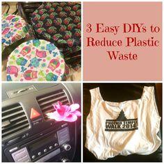 3 DIYs to Reduce Plastic Waste