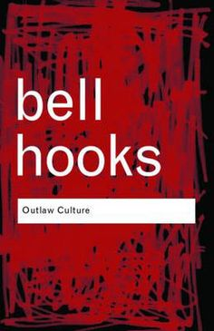 Outlaw Culture -- gotta love bell hooks.