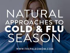 Natural Approaches to Cold & Flu Season (PLUS a Homemade Medicine Recipe!) | The Paleo Mom