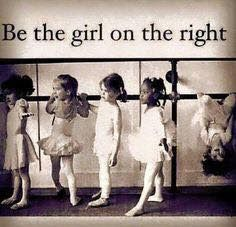 Inspirational Quotes and Sayings: Be the girl on the right