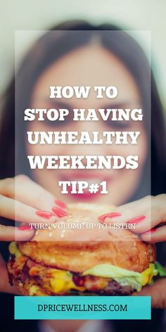 Learn how you can break the unhealthy weekend cycle once and for all.