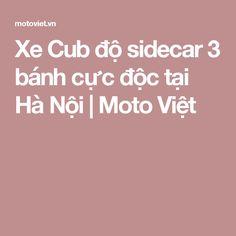 Xe Cub độ sidecar 3 bánh cực độc tại Hà Nội | Moto Việt