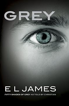 Fifty Shades of Grey as told by Christian...by E.L. James, coming June 18 (Christian Grey's birthday).