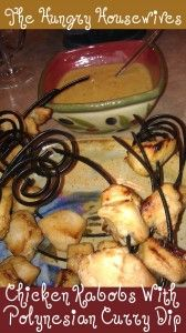 The Hungry Housewives- Recipes: Chicken Kabobs With Polynesian Curry Dip