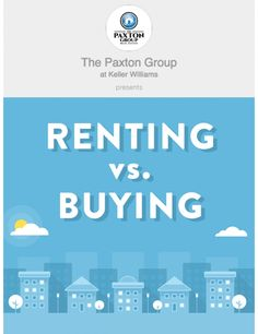 Rent or Buy? Boost equity or maintenance-free living? This #Blog post may answer some of your questions!   #PaxtonGroup #rentorbuy #KellerWilliams