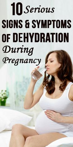 10 Serious Signs & Symptoms Of Dehydration During Pregnancy