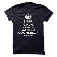 Keep Calm And Let The Career counselor Handle It-tyetd T Shirt, Hoodie, Sweatshirt