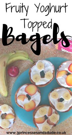 3 Princesses and 1 Dude!: Fruity Yoghurt Topped Bagels