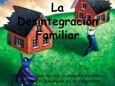 La desintegracion familiar (2) by vanessa_ri via slideshare