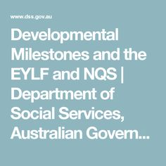 Developmental Milestones and the EYLF and NQS | Department of Social Services, Australian Government
