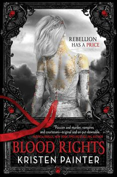 Blood Rights (House of Comarré, #1) by Kristen Painter {2012}