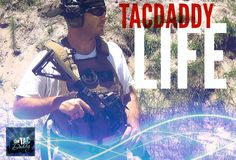 """TacDaddy LIFE: EPISODE 1  """"Who is responsible for your safety?"""""""