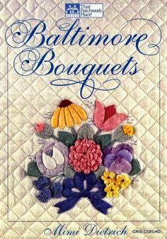BOOK 125 Baltimore Bouquets + FREE BOOKS FUXICO; PATCHWORK; QUILT great ver- maria cristina Coelho - Álbumes web de Picasa