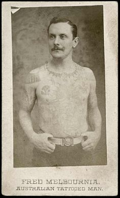 Fred Melbournia, Australian tattoo enthusiast, shows off his ink Vintage Circus, Vintage Men, Vintage Photographs, Vintage Photos, Australia Tattoo, Tattoo People, Tattoo Photography, Good Old Times, Tattoos For Guys