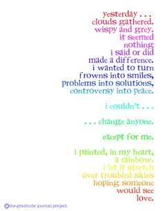 rainbows...wow this brought me to tears.  I need to figure out how to paint the rainbow and make it be for myself.  I have no problems with love for others.