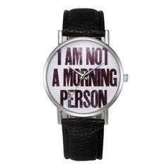 """""""I am not a morning person"""" Unisex Fashion Quartz Watch Big Watches, Luxury Watches, Cool Watches, Watches For Men, Geek Watches, Ladies Watches, Expensive Watches, Unisex Fashion, Fashion Women"""