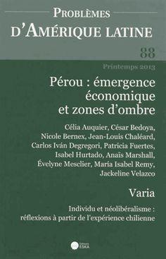 Problèmes d'Amérique latine N°88 Pérou émergence économique et zones d'ombre - Isabel Hurtado,Evelyne Mesclier
