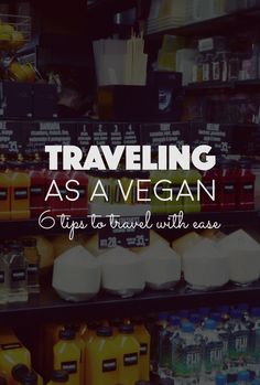 Traveling as a vegan. Tips and suggestions on how to manage when traveling as a plant based vegan. Here's 6 tips to travel with ease.
