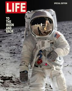Life Magazine - Life To The Moon And Back Magazine Cover