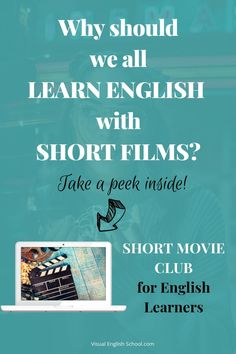 Why Should We All Learn English With Short Films? - Visual English School - Learn English with Short Films English Movies, English Idioms, English Vocabulary, English Lesson Plans, English Lessons, Learn English, Movie Club, School Clubs, English Teachers