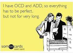 #OCD #ADD #ecard #funny