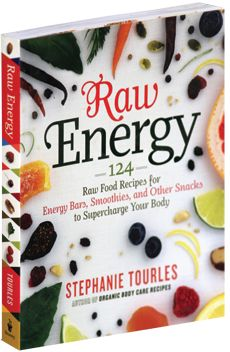 Raw Energy  Raw Food Recipes for Energy Bars, Smoothies, and Other Snacks to Supercharge Your Body