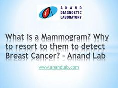 MammogramTest Centre in Bangalore | Mammography Test Centre in Bangalore | Anand Diagnostic Laborat  Anand Diagnostic Laboratory is having the most advanced Mammography Test Centre in Bangalore which is an essential test to detect Breast Cancer. It is also arguably the most famous MammogramTest Centre in Bangalore. For more info: http://www.anandlab.com/services/directory-of-services-details/?id=MMGRAM